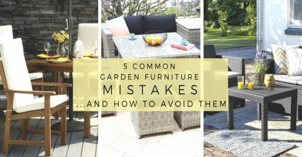 5 Common Garden Furniture Mistakes and How to Avoid Them