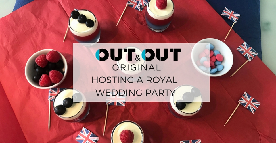 The Out & Out Guide to Hosting a Royal Wedding Party